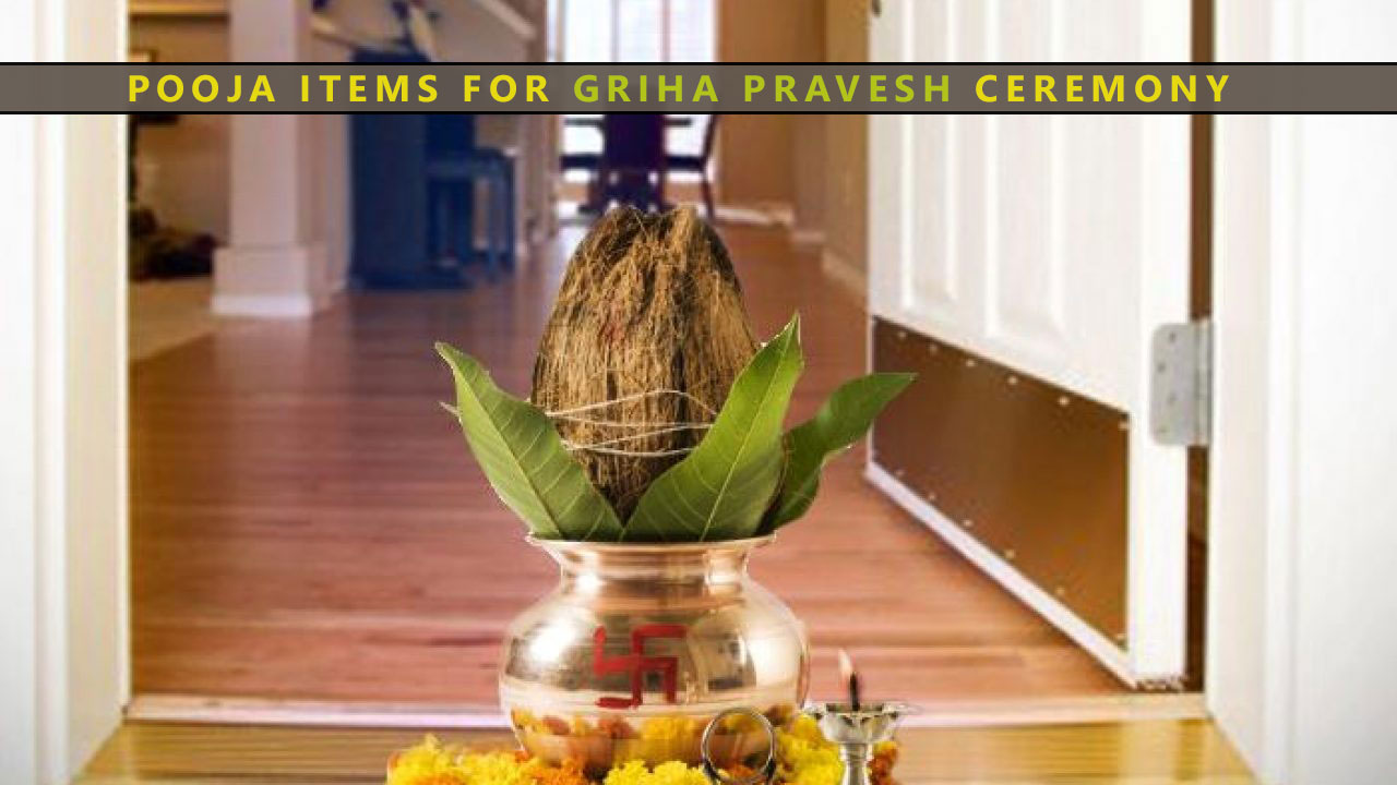 Significance Of Griha Pravesh Ceremony and Pooja Items